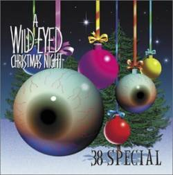 38 Special : A Wild Eyed Christmas Night - mp3 video-clip