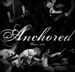 Anchored : Demo 2010