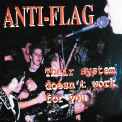 Anti-Flag : Their System Doesn't Work for You