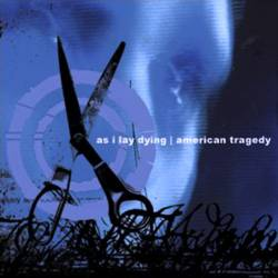 As I Lay Dying (USA) : As I Lay Dying - American Tragedy