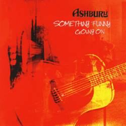 Ashbury (USA) : Something Funny Going on
