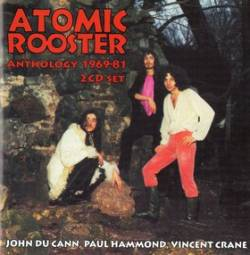 Atomic Rooster : Anthology 1969-1981
