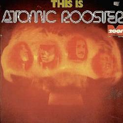 Atomic Rooster : This Is Atomic Rooster