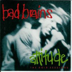 Bad Brains : Attitude - The Roir Sessions