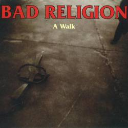 Bad Religion : A Walk