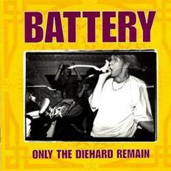 Battery (USA) : Only the Diehard Remain