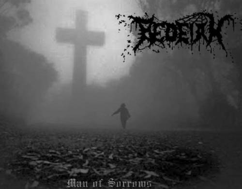 Bedeiah : Man of Sorrows