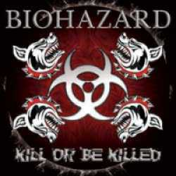 Biohazard : Kill or Be Killed