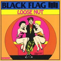 Black Flag : Loose Nut