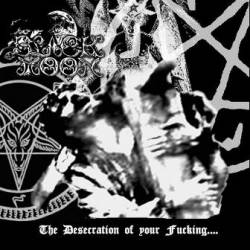 Black Moon (CHL) : The Desecration of Your Fucking... God