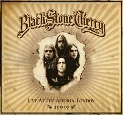 Black Stone Cherry : Live at the Astoria