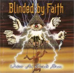Blinded By Faith : Under an Occult Sun