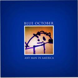 Blue October : Any Man in America