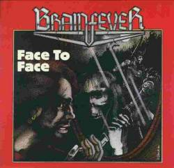 Brainfever : Face to Face