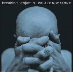 Breaking Benjamin : We Are Not Alone