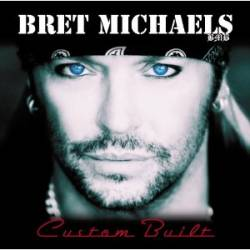 Bret Michaels Band : Custom Built
