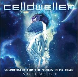 Celldweller : Soundtrack for the Voices in My Head Vol. 03