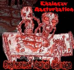 Chainsawed Vaginal Carnage