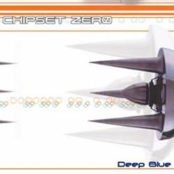Chipset Zero : Deep Blue