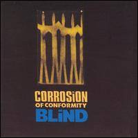 Corrosion Of Conformity : Blind