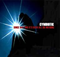 Cymbiotic : Since Day One It's Been All or Nothing