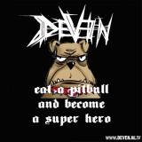 Eat a Pitbull and Become a Super Hero