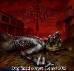 Dog Faced Corpse : Demo 2012