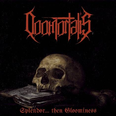 Doomortalis : Splendor... Then Gloominess