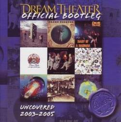 Dream Theater : Uncovered 2003-2005