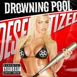 Drowning Pool : Desensitized