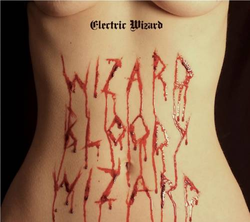 Electric Wizard : Wizard Bloody Wizard