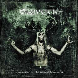 Eluveitie : Evocation I: the Arcane Dominion