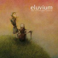 Eluvium : When I Live by the Garden and the Sea