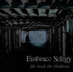 Embrace Selegy : Go Back the Darkness