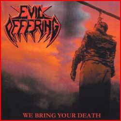 Evil Offering : We Bring Your Death