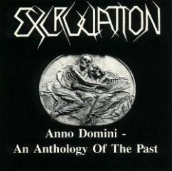Excruciation (CH) : Anno Domini - An Anthology of the Past