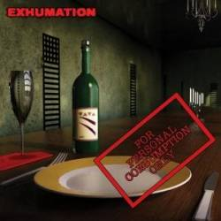 Exhumation (IND) : For Personal Consumption Only