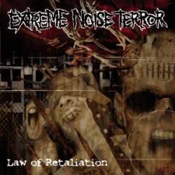 Extreme Noise Terror : Law of Retaliation