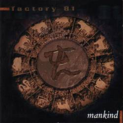 Factory 81 : Mankind