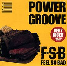 Feel So Bad : Power Groove