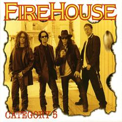 Firehouse (USA) : Category 5