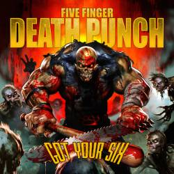 Five Finger Death Punch : Got Your Six