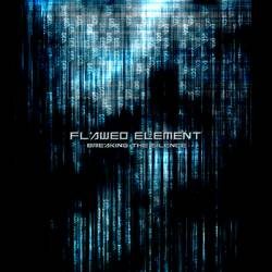 Flawed Element : Breaking the Silence