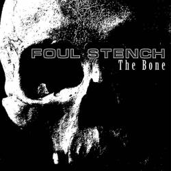 Foul Stench : The Bone