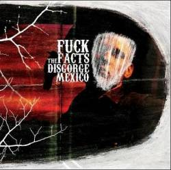 Fuck The Facts : Disgorge Mexico