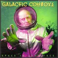 Galactic Cowboys : Space in your Face