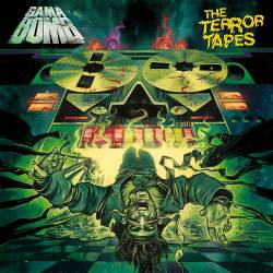 Gama Bomb : The Terror Tapes