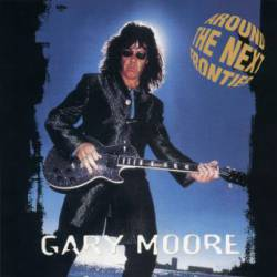Gary Moore : Around the Next Frontier