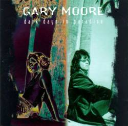 Gary Moore : Dark Days in Paradise