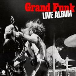 Grand Funk Railroad : Live Album